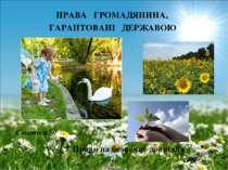 ПРАВА ГРОМАДЯНИНА, ГАРАНТОВАНІ ДЕРЖАВОЮ Право на безпечне довкілля Стаття 50
