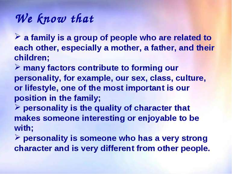 We know that a family is a group of people who are related to each other, esp...