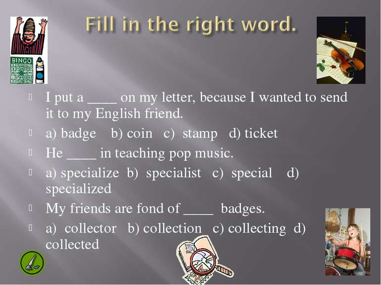 I put a ____ on my letter, because I wanted to send it to my English friend. ...