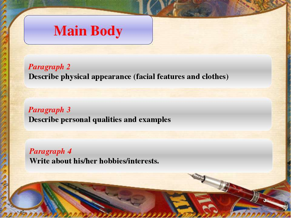 Main Body Paragraph 2 Describe physical appearance (facial features and cloth...