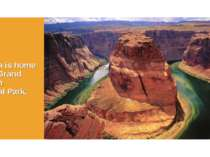 Arizona is home of the Grand Canyon National Park.