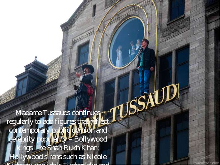 Madame Tussauds continues regularly to add figures that reflect contemporary ...