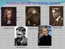 Famous people оf Ireland: writers Jonathan Swift James Joyce William Yeats Be...