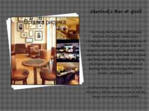 Sherlock's Bar & Grill The trendy Sherlock's bar offers a wide selection of c...