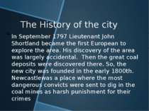 The History of the city In September 1797 Lieutenant John Shortland became th...