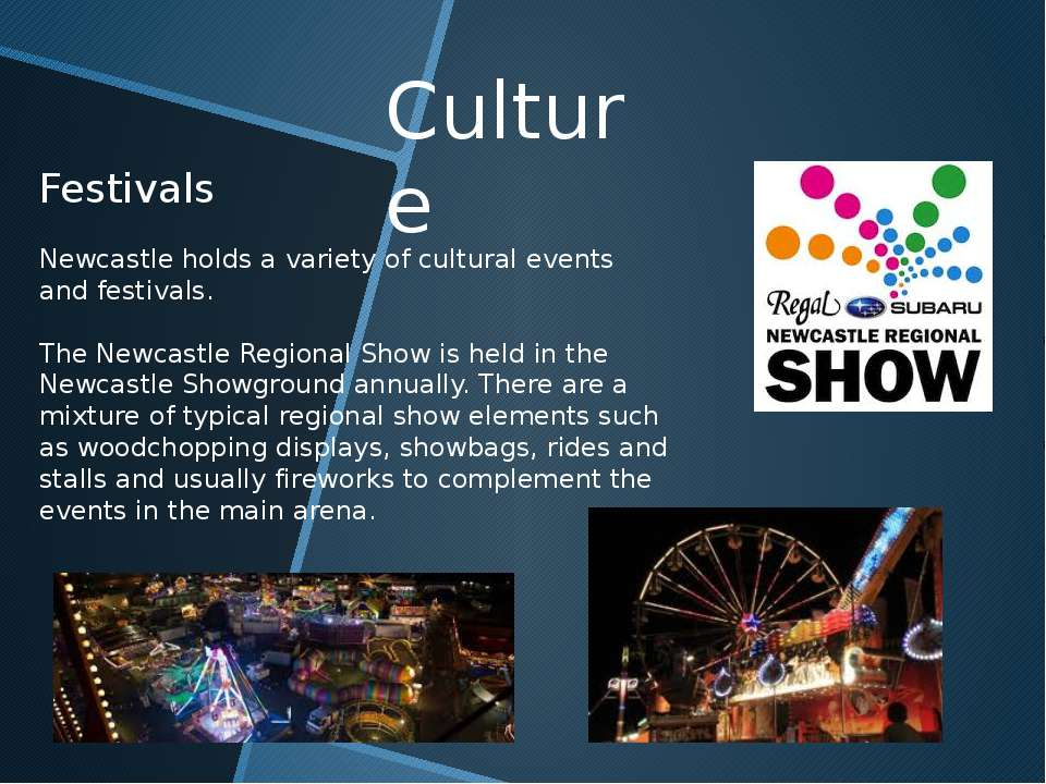 Culture Festivals Newcastle holds a variety of cultural events and festivals....