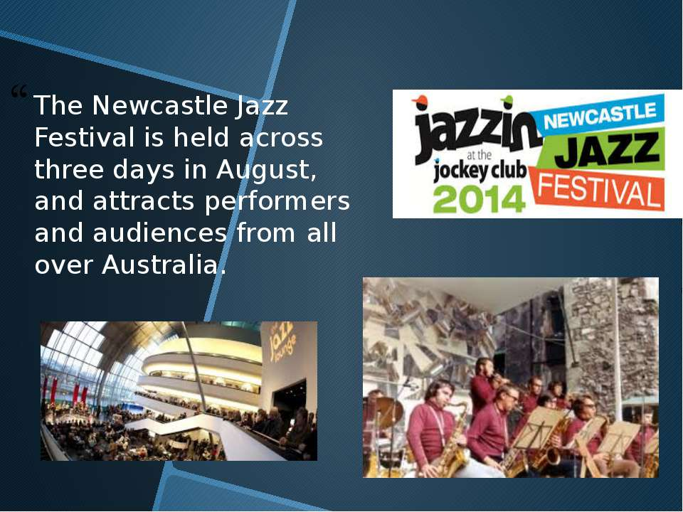 The Newcastle Jazz Festival is held across three days in August, and attracts...