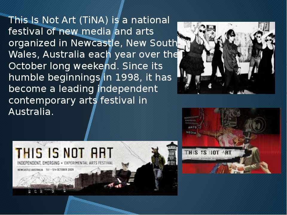 This Is Not Art (TiNA) is a national festival of new media and arts organized...