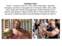Virastyuk Vasyl Vasyl Y. Virastuk (* April 22, 1974, Ivano-Frankivsk) - Ukrai...