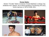 "Roman Mailov Roman ""Thunder"" Mailov (Ukrainian: Роман Майлов) is a Muay Thai ..."
