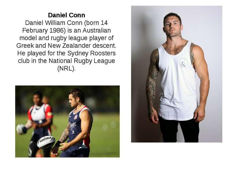 Daniel Conn Daniel William Conn (born 14 February 1986) is an Australian mode...