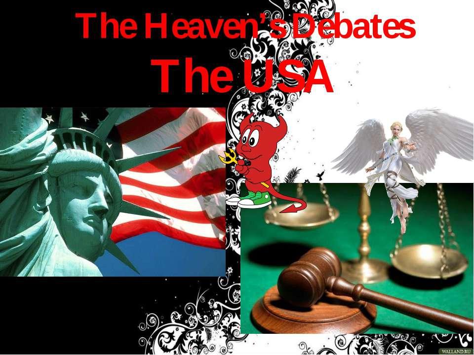 The Heaven's Debates The USA