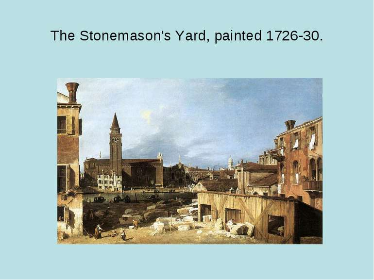 The Stonemason's Yard, painted 1726-30.