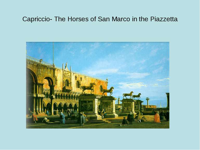 Capriccio- The Horses of San Marco in the Piazzetta