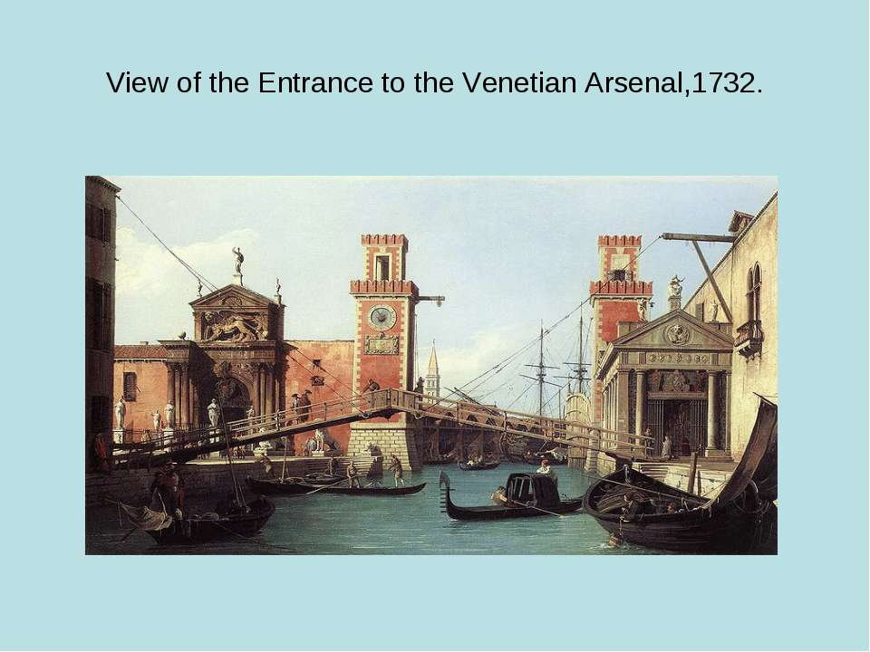 View of the Entrance to the Venetian Arsenal,1732.