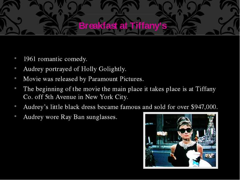 1961 romantic comedy. Audrey portrayed of Holly Golightly. Movie was released...