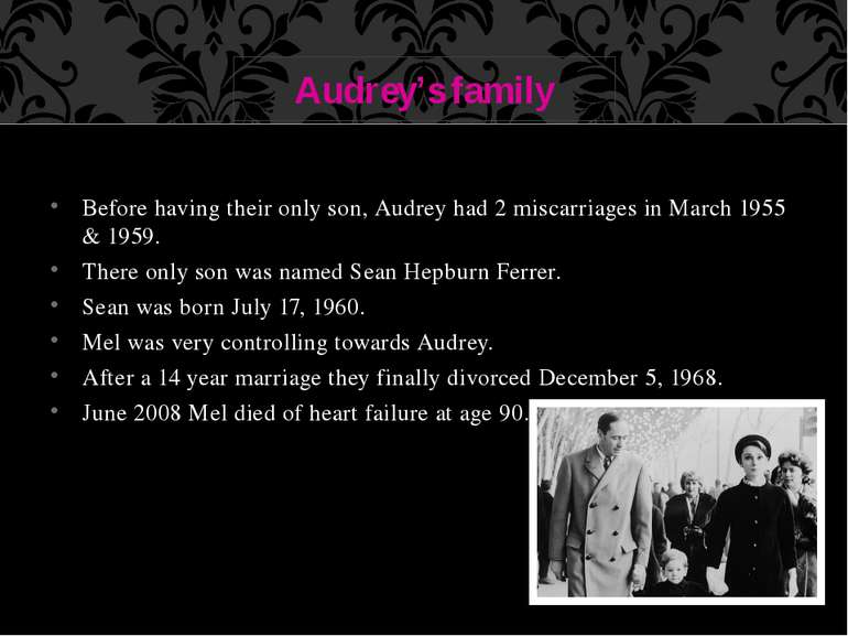 Before having their only son, Audrey had 2 miscarriages in March 1955 & 1959....
