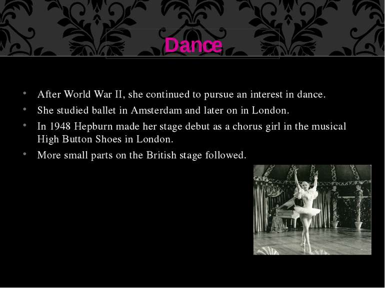 After World War II, she continued to pursue an interest in dance. She studied...