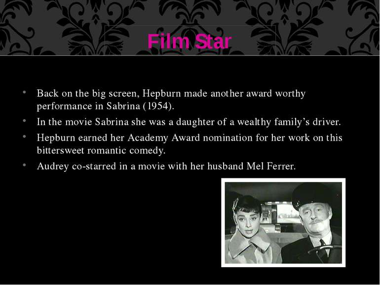 Back on the big screen, Hepburn made another award worthy performance in Sabr...