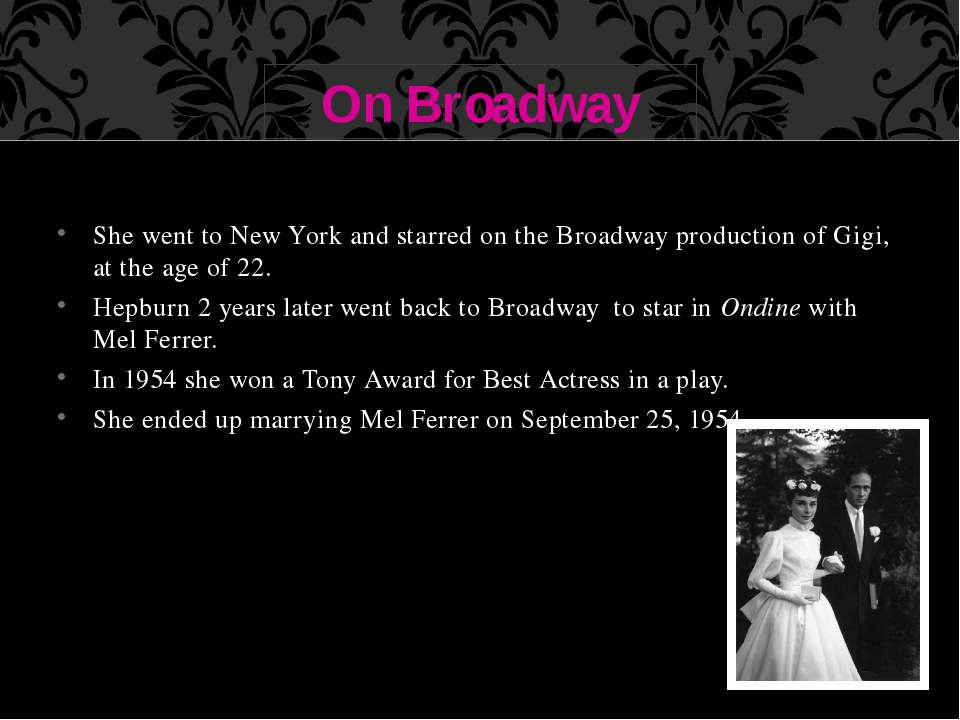 She went to New York and starred on the Broadway production of Gigi, at the a...