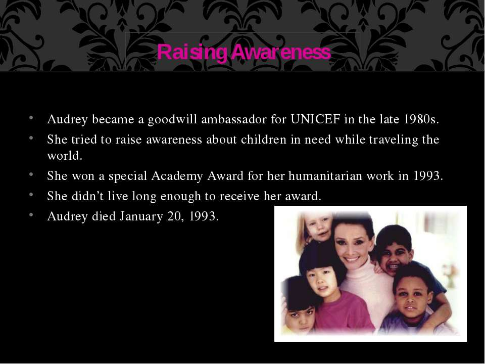Audrey became a goodwill ambassador for UNICEF in the late 1980s. She tried t...