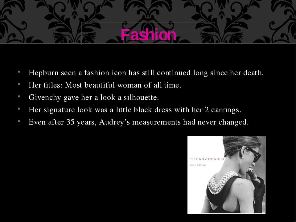 Hepburn seen a fashion icon has still continued long since her death. Her tit...