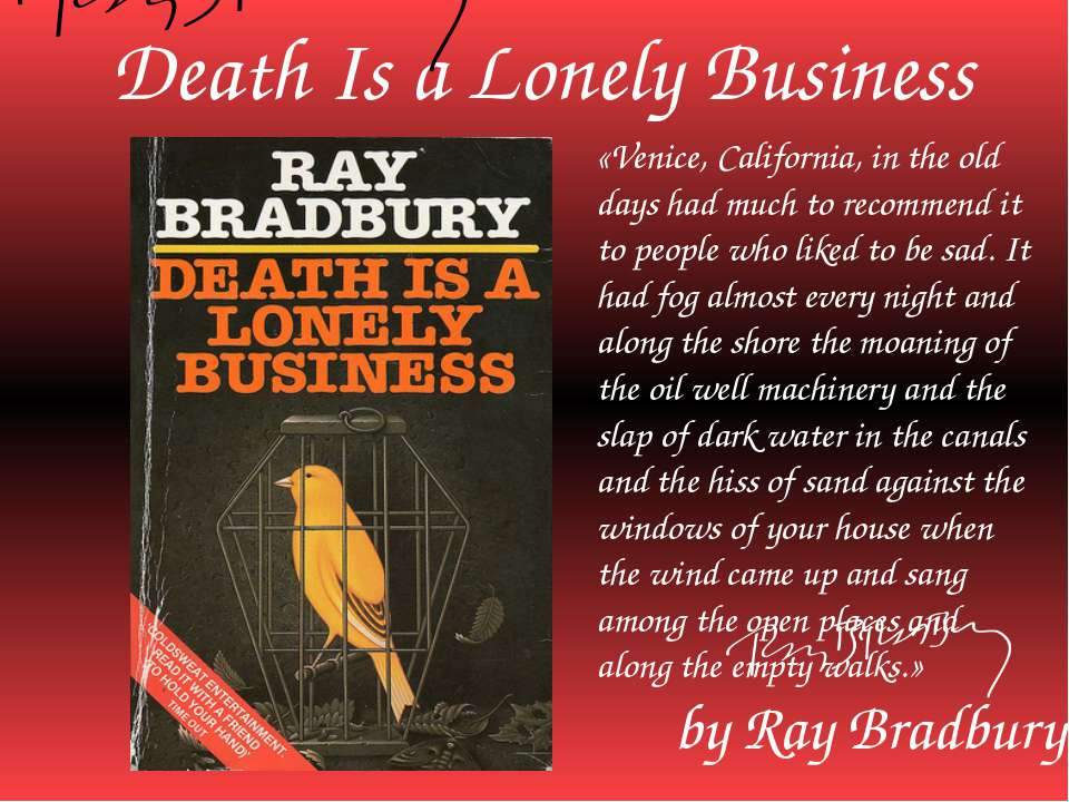 Death Is a Lonely Business by Ray Bradbury «Venice, California, in the old da...