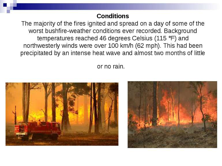 Conditions The majority of the fires ignited and spread on a day of some of t...