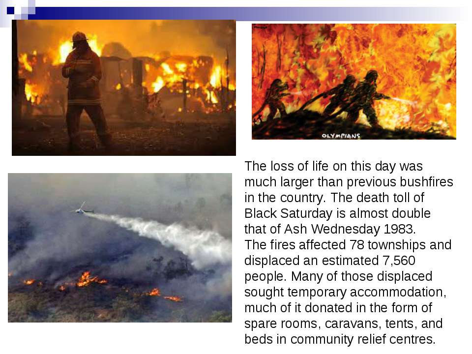 The loss of life on this day was much larger than previous bushfires in the c...