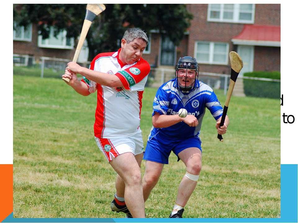 Hurling is an outdoorteam gameof ancientGaelicand Irish origin, administ...