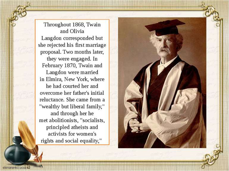 Throughout 1868, Twain andOlivia Langdoncorresponded but she rejected his f...