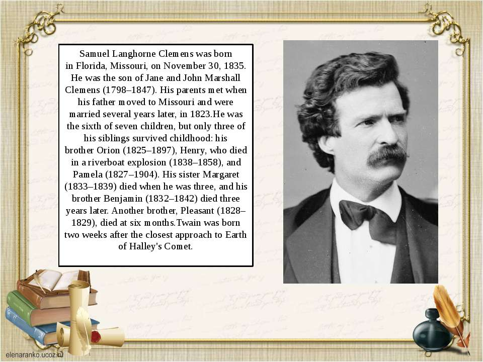 Samuel Langhorne Clemens was born in Florida, Missouri, on November 30, 1835....