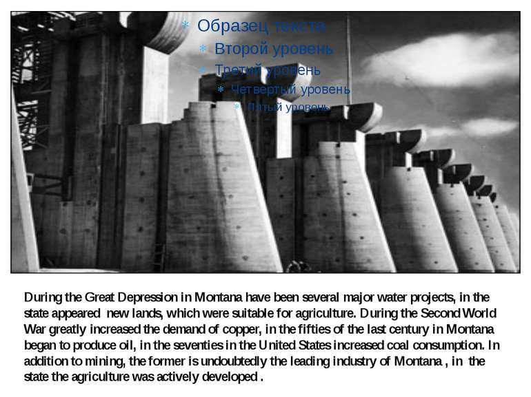 During the Great Depression in Montana have been several major water projects...