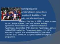 Paralympics games- international sports competitions for peoplewith disabilit...