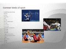 Summer kinds of sport Weightlifting (powerlifting); Athletics; Archery; Swimm...