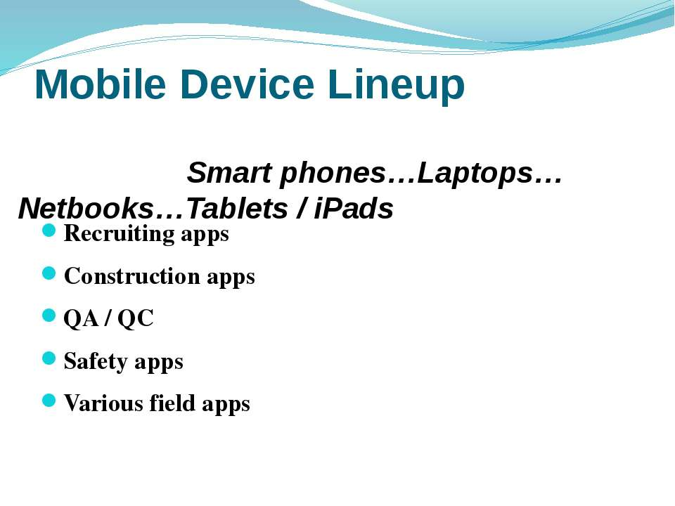 Mobile Device Lineup Recruiting apps Construction apps QA / QC Safety apps Va...