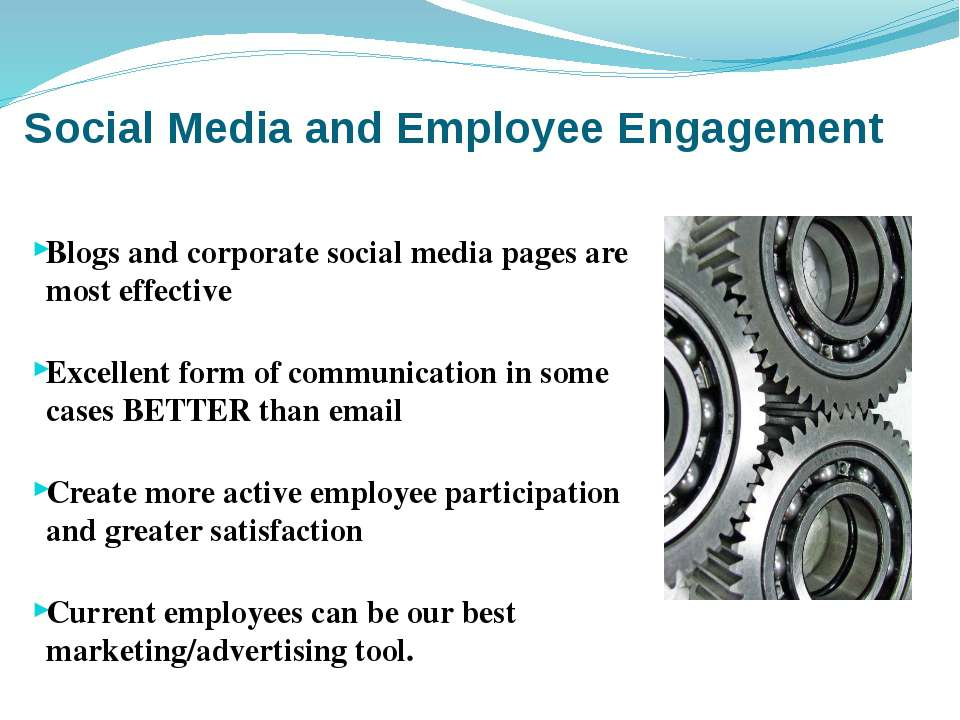Social Media and Employee Engagement Blogs and corporate social media pages a...