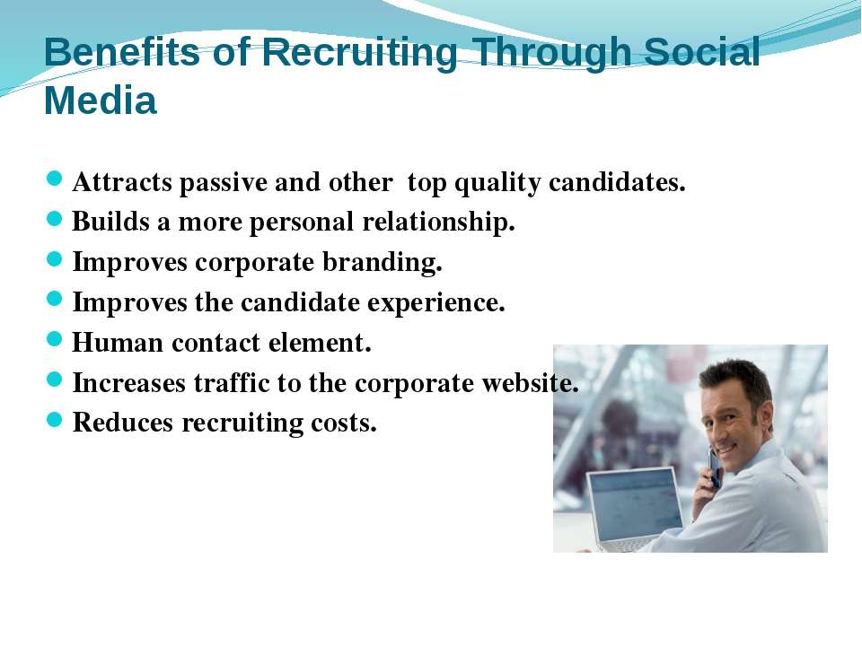 Benefits of Recruiting Through Social Media Attracts passive and other top qu...