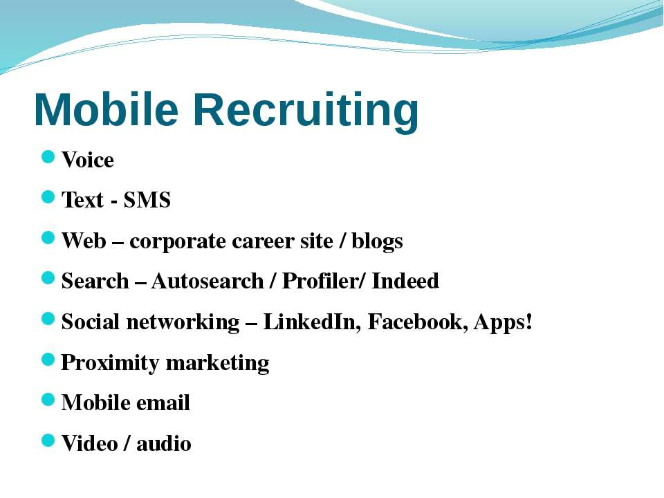 Mobile Recruiting Voice Text - SMS Web – corporate career site / blogs Search...