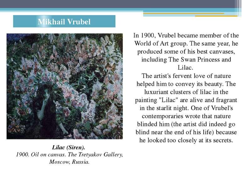 Mikhail Vrubel Lilac (Siren). 1900. Oil on canvas. The Tretyakov Gallery, Mo...