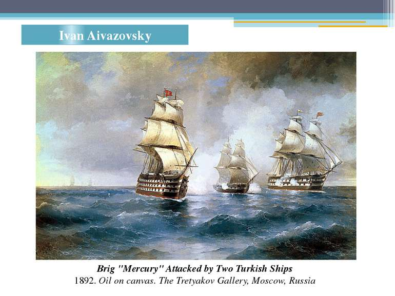 """Ivan Aivazovsky Brig """"Mercury"""" Attacked by Two Turkish Ships 1892. Oil on ca..."""