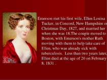 Emerson met his first wife, Ellen Louisa Tucker, in Concord, New Hampshire on...