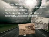 Well-known historical tornadoes include: The Tri-State Tornado of 1925, which...
