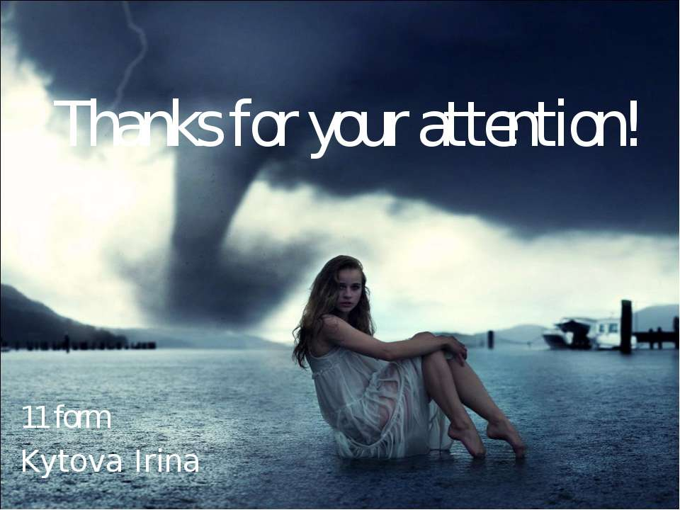 Thanks for your attention! 11 form Kytova Irina