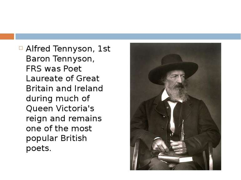 Alfred Tennyson, 1st Baron Tennyson, FRS was Poet Laureate of Great Britain a...