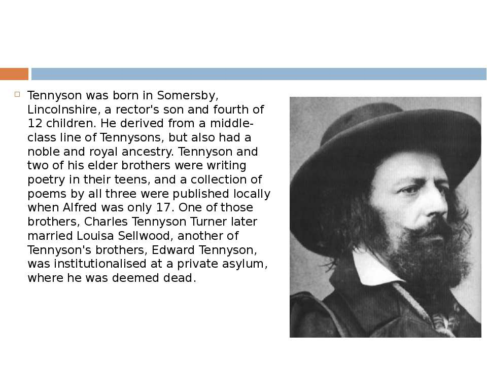 Tennyson was born in Somersby, Lincolnshire, a rector's son and fourth of 12 ...