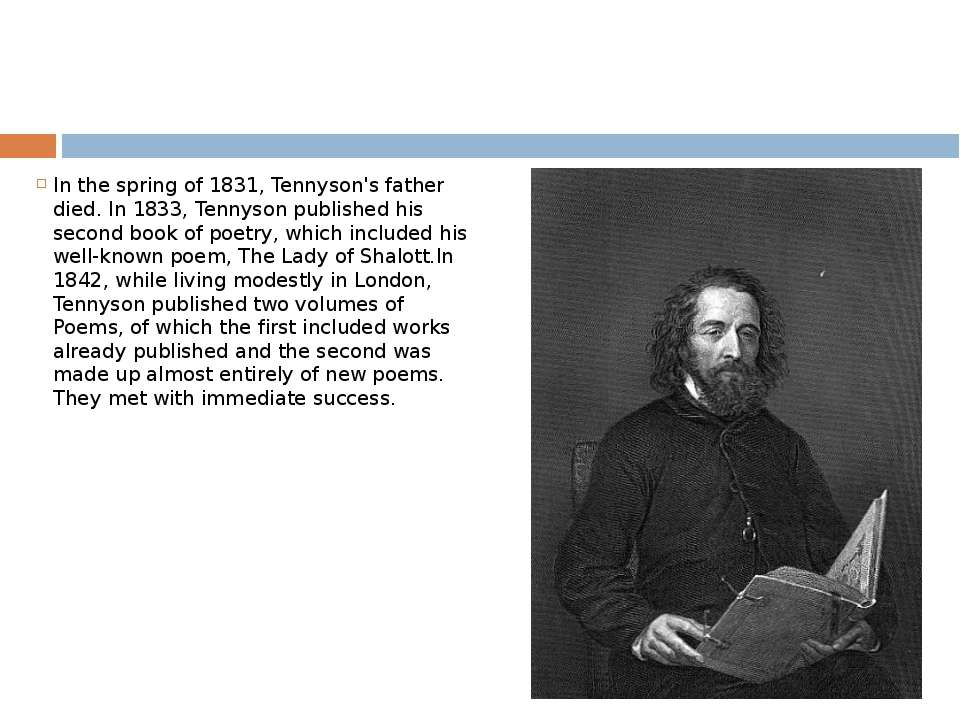 In the spring of 1831, Tennyson's father died. In 1833, Tennyson published hi...