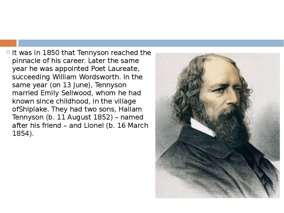 It was in 1850 that Tennyson reached the pinnacle of his career. Later the sa...
