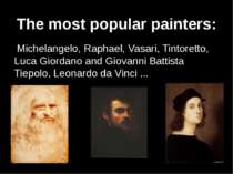 Michelangelo, Raphael, Vasari, Tintoretto, Luca Giordano and Giovanni Battist...