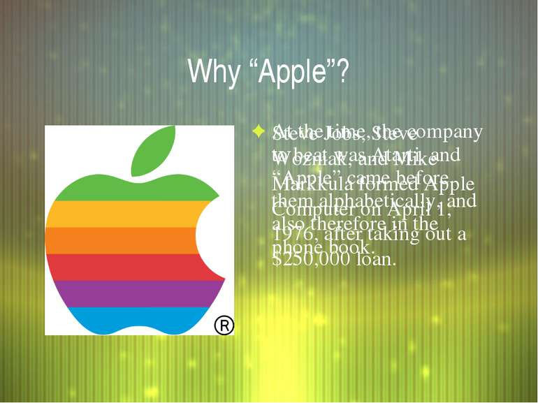 "Why ""Apple""? Steve Jobs, Steve Wozniak, and Mike Markkula formed Apple Comput..."